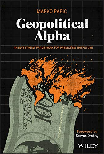 Geopolitical Alpha: An Investment Framework for Predicting the Future (English Edition)