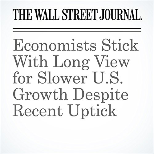 Economists Stick With Long View for Slower U.S. Growth Despite Recent Uptick copertina