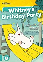 Whitney's Birthday Party (BookLife Readers)