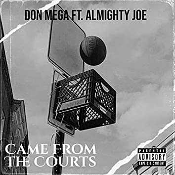 came from the courts (feat. almighty joe)