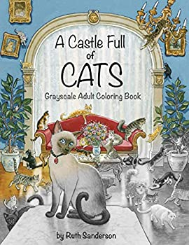 A Castle Full of Cats  Grayscale Adult Coloring Book