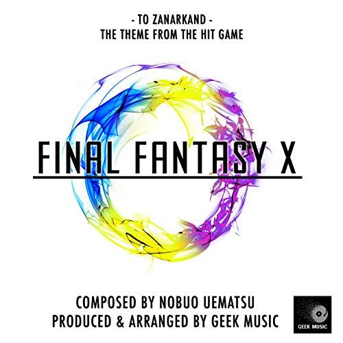 Final Fantasy X - To Zanarkand - Main Theme