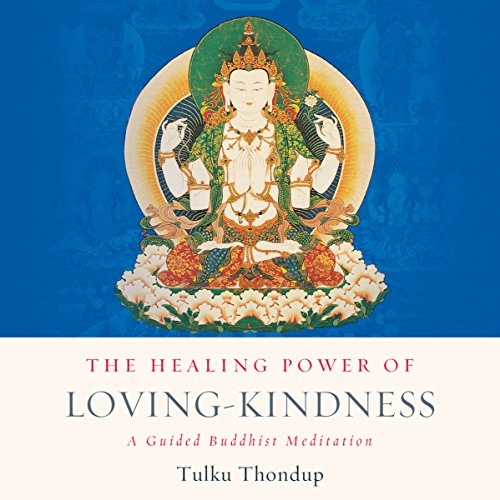 The Healing Power of Loving-Kindness audiobook cover art