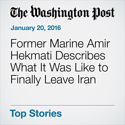 Former Marine Amir Hekmati Describes What It Was Like to Finally Leave Iran audiobook cover art