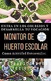 Monitor de Huerto Escolar como Actividad Extraescolar: Entra en los Colegios y desarrolla tu vocación (Taller de Huerto Escolar nº 1)