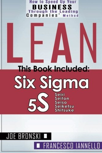 Lean: Lean Tools - Six Sigma & 5S - 2 Manuscripts + 1 BONUS BOOK (LEAN BIBLE) (Volume 4)