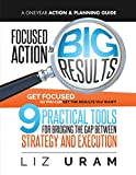 Focused Action for Big Results