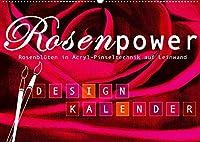Rosenpower (Wandkalender 2022 DIN A2 quer): Frei gemalte Rosenblueten (Monatskalender, 14 Seiten )