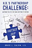 H.R.'s Partnership Challenge: Mastering the Art of Not Being Everything to Everyone (English Edition)