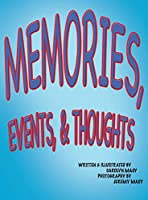 Memories, Events, & Thoughts