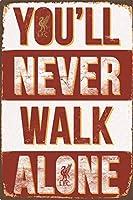 あなたは一人でリバプールを歩くことはありません金属ブリキ看板ホーム装飾壁アート