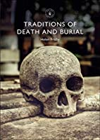 Traditions of Death and Burial (Shire Library)