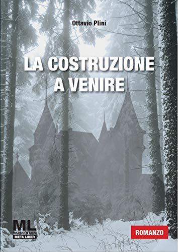 La costruzione a venire (Italian Edition)