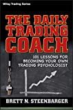 The Daily Trading Coach: 101 Lessons for Becoming Your Own Trading Psychologist: 399...