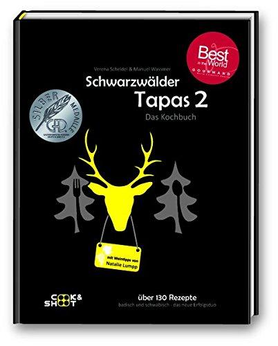 """Schwarzwälder Tapas 2 - \""""Beste Kochbuchserie des Jahres\"""" weltweit: Ausgezeichnet bei den \""""Gourmand World Cookbook Awards 2019\"""" in Macau/China (Kochbuchserie Schwarzwälder Tapas)"""
