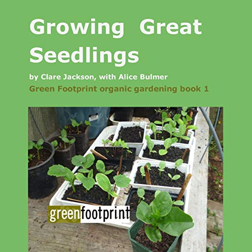 Growing Great Seedlings: A Guide for Home Gardeners audiobook cover art