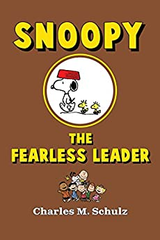 Snoopy the Fearless Leader by [Charles M. Schulz]