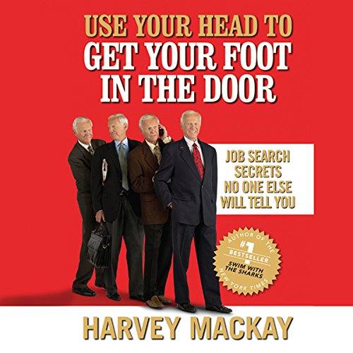 Use Your Head to Get Your Foot in the Door audiobook cover art