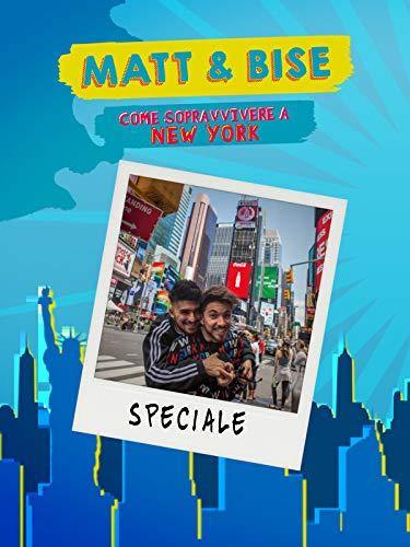 Speciale Matt & Bise - Come Sopravvivere a New York