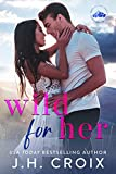 Wild For Her (Light My Fire Series)