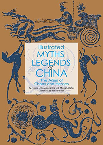 Illustrated Myths & Legends of China: The Ages of Chaos and Heroes (English Edition)
