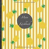 """Mein Kochbuch: blanko Rezeptbuch zum Selberschreiben • Platz für 100 Rezepte • mit Register • Design """"DIY Ananas"""" • praktisches 21 x 21 cm Soft Cover ... vegan oder zum Grillen • Do it Yourself!"""