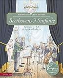 Beethovens 9. Sinfonie: Die Sinfonie in d-Moll von Ludwig van Beethoven (Das musikalische Bilderbuch mit CD im Buch)