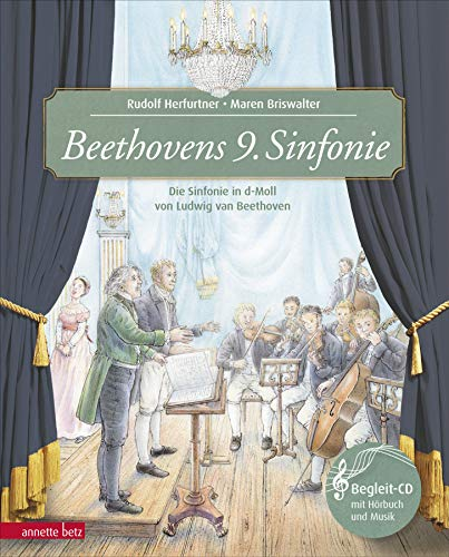 Beethovens 9. Sinfonie: Die Sinfonie in d-Moll von Ludwig van Beethoven (Das musikalische Bilderbuch)