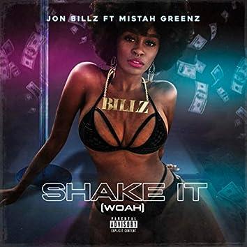 Shake it (woah)