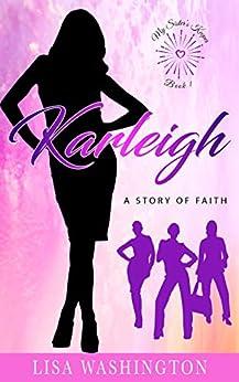 Karleigh: A Story of Faith (My Sister's Keeper Book 1) by [Lisa Washington]
