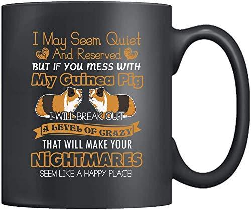 Amor loco por mi conejillo de indias, solo si te metes con el mío, te destruiré - Taza de café negra de 11 oz, regalo para conejillo de indias, amante, amigo, madre, padre, esposo, esposa, hermano en
