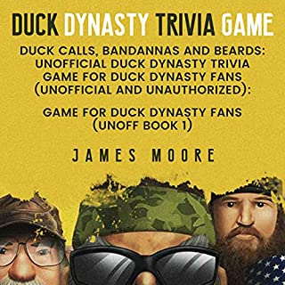 Duck Calls, Bandannas and Beards: The Ultimate Duck Dynasty Trivia Challenge cover art