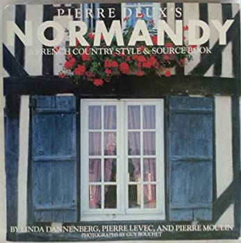 Pierre Deux's Normandy: A French Country Style and Source Book 0517560798 Book Cover