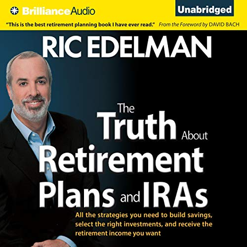 The Truth about Retirement Plans and IRAs Audiobook By Ric Edelman cover art