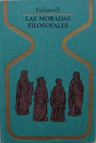 LAS MORADAS FILOSOFALES y el simbolismo hermetico en sus relaciones con el arte sagrado y el esoterismo de la gran obra