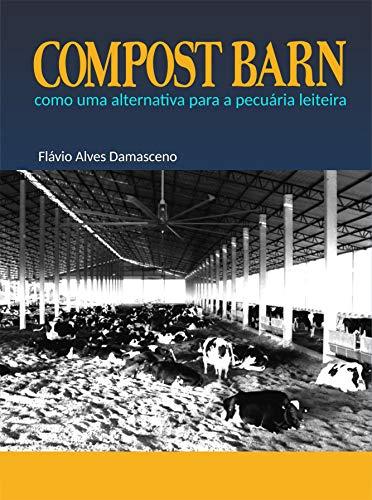 Compost Barn: como uma alternativa para a pecuária leiteira (1)