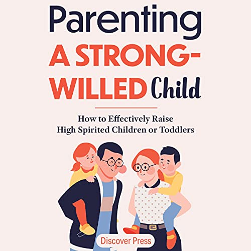 Parenting a Strong-Willed Child Audiobook By Discover Press cover art