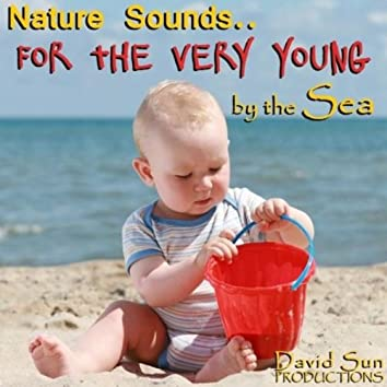 By the Sea (Nature Sounds for the Very Young)