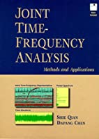 Joint Time-Frequency Analysis: Methods and Applications