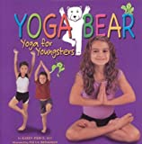 Yoga Bear: Yoga for Youngsters