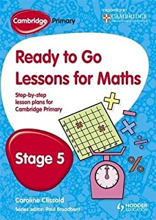 Ready to Go Lessons for Mathematics, Stage 5: A Lesson Plan for Teachers (Cambridge Primary) by Caroline Clissold (2012-10-25)