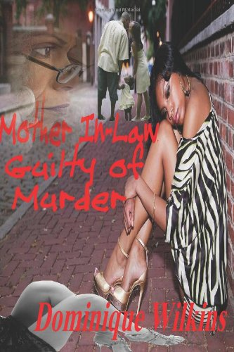 Book: Mother In-Law Guilty of Murder by Dominique Wilkins