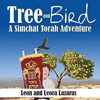 Tree and Bird: A Simchat Torah Adventure (Volume 1)