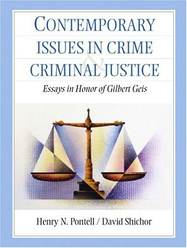 Contemporary Issues in Crime and Criminal Justice: Essays in Honor of Gilbert Geis