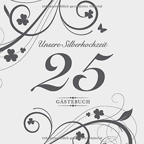 Unsere Silberhochzeit 25 Gästebuch: Zum 25. Hochzeitstag | Perfekt für das Eintragen kreativer Glückwünsche, Sprüche und Fotos | Für 30 bis 60 Gäste | Covermotiv: Anthrazit Deko auf Silbergrau