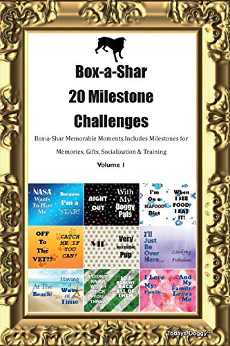 Box-a-Shar 20 Milestone Challenges Box-a-Shar Memorable Moments.Includes Milestones for Memories, Gifts, Socialization & Training Volume 1
