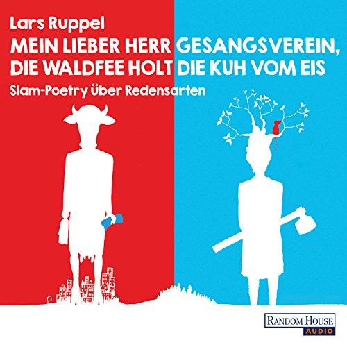 Mein lieber Herr Gesangsverein, die Waldfee holt die Kuh vom Eis: Slam-Poetry über Redensarten Titelbild