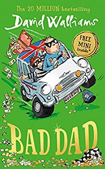 Bad Dad: Laugh-out-loud funny new children's book by bestselling author David Walliams by [David Walliams, Tony Ross]