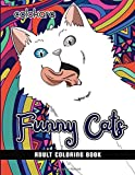 Funny Cats Adult Coloring book: A Fun Coloring Gift Book for Cat Lovers| Adults Relaxation with Stress Relieving Cute cat Designs