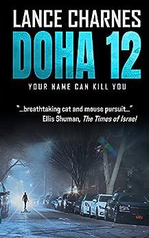 [Lance Charnes]のDoha 12: An International Thriller (English Edition)
